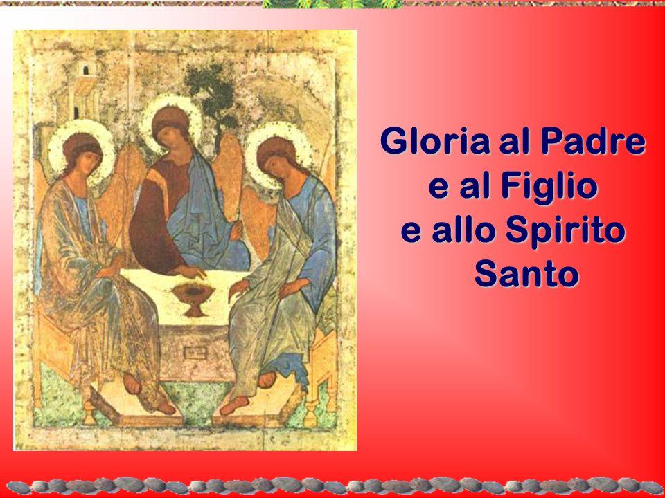 Gloria al Padre e al Figlio e allo Spirito Santo