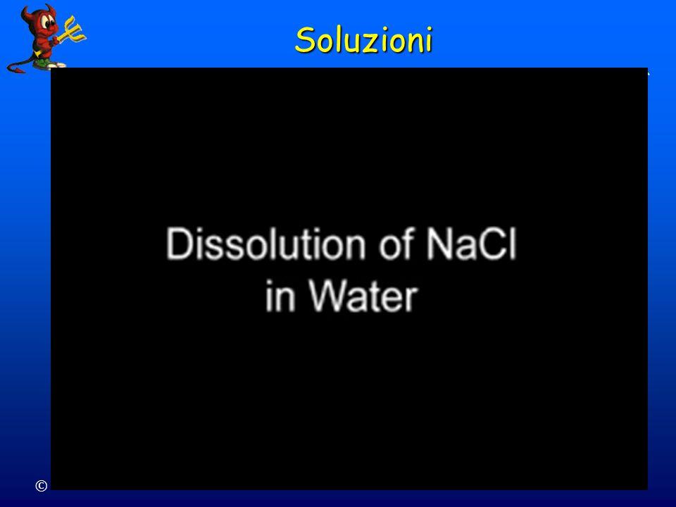 © Dario Bressanini24 Soluzioni con Solidi e Liquidi Una soluzione è una miscela omogenea di due o più specie Una soluzione è una miscela omogenea di d