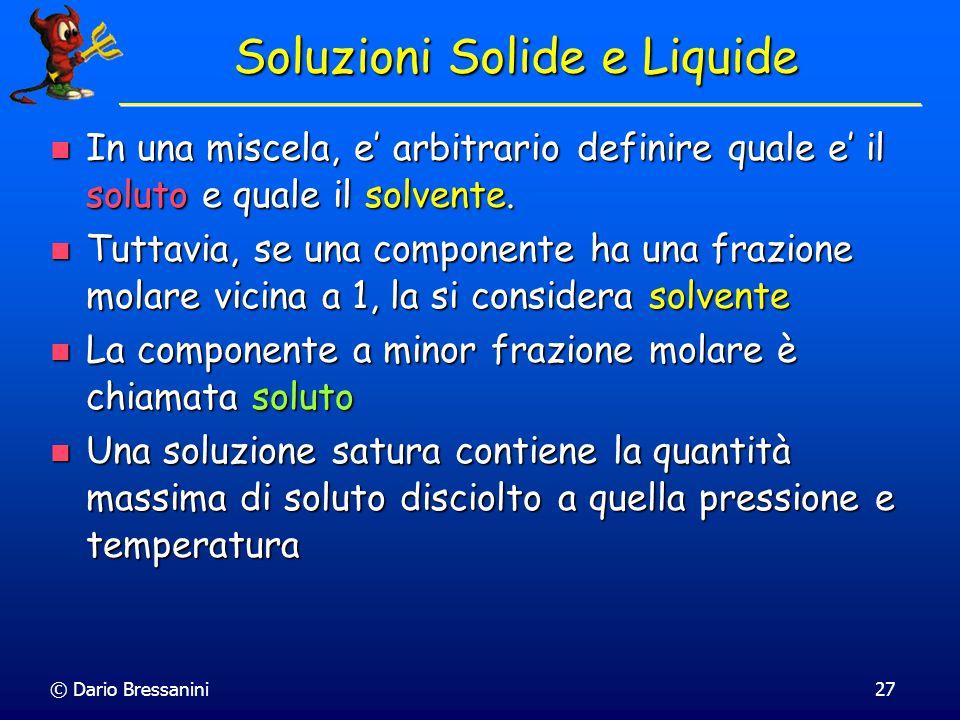 © Dario Bressanini26 Soluzioni Solide Lo zaffiro invece (meno pregiato), deve la sua colorazione blu al Ferro e al Titanio che hanno sostituito alcuni