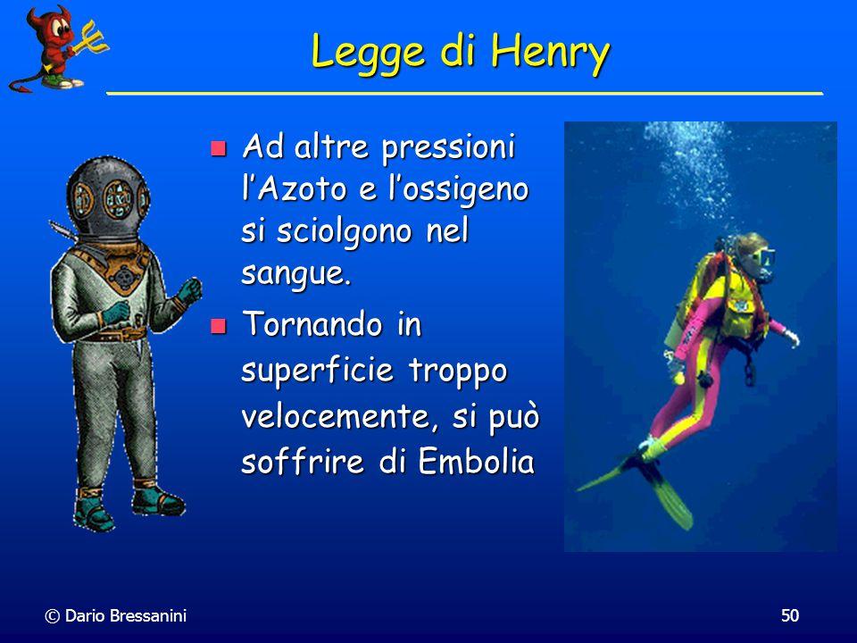 © Dario Bressanini49 Legge di Henry