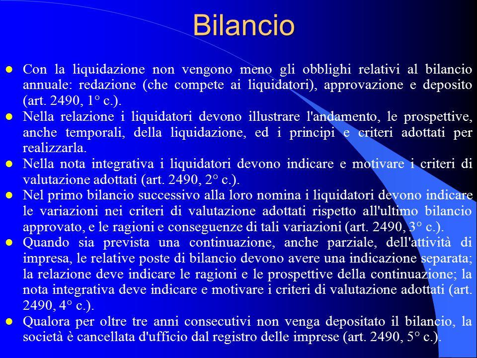 Bilancio l Con la liquidazione non vengono meno gli obblighi relativi al bilancio annuale: redazione (che compete ai liquidatori), approvazione e depo