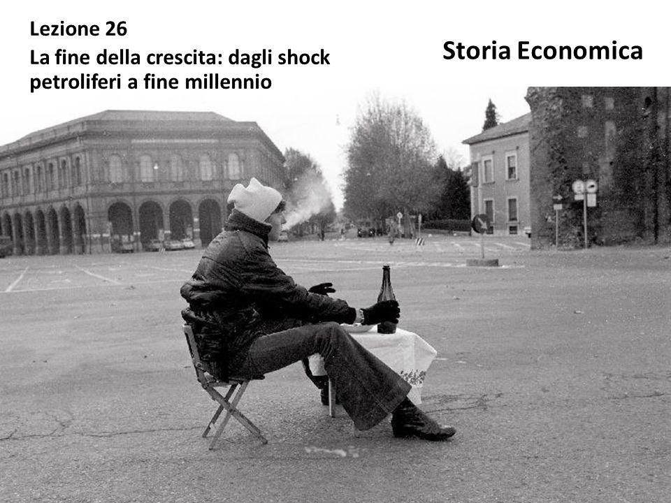 Storia Economica Lezione 26 La fine della crescita: dagli shock petroliferi a fine millennio