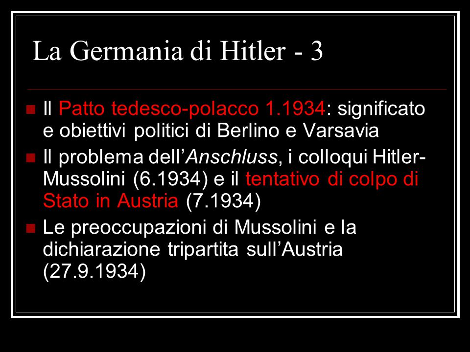 La Germania di Hitler - 3 Il Patto tedesco-polacco 1.1934: significato e obiettivi politici di Berlino e Varsavia Il problema dell'Anschluss, i colloq