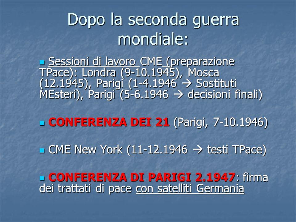 Dopo la seconda guerra mondiale: Sessioni di lavoro CME (preparazione TPace): Londra (9-10.1945), Mosca (12.1945), Parigi (1-4.1946  Sostituti MEster