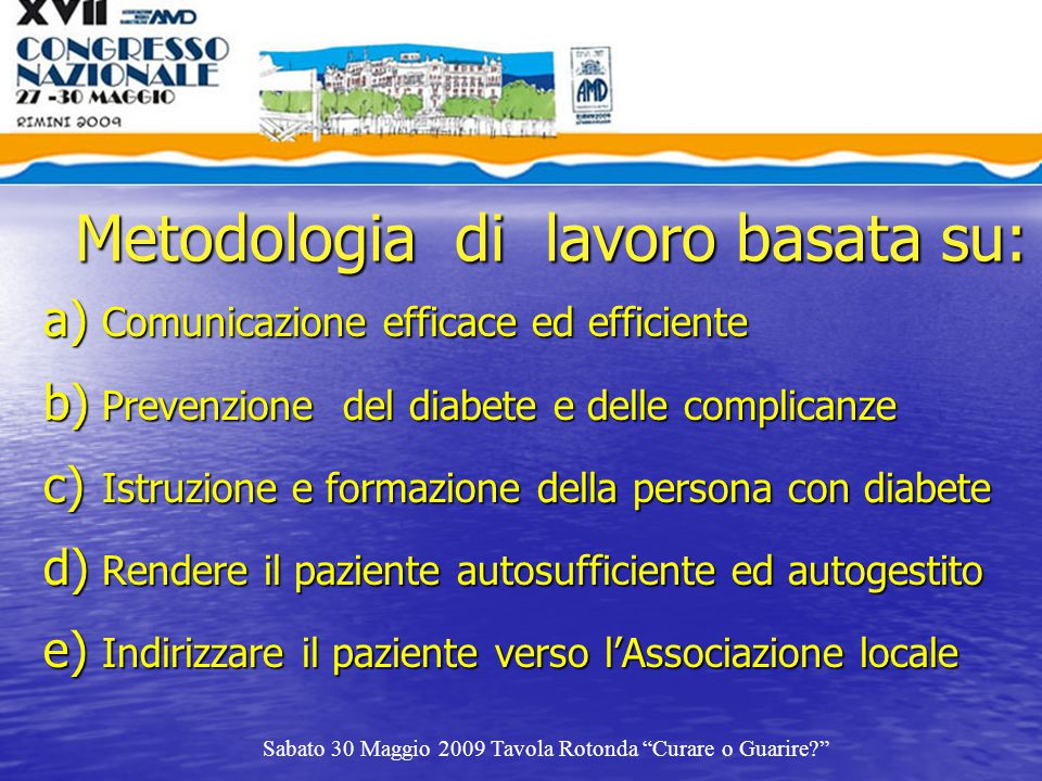 Metodologia di lavoro basata su: a) Comunicazione efficace ed efficiente b) Prevenzione del diabete e delle complicanze c) Istruzione e formazione del