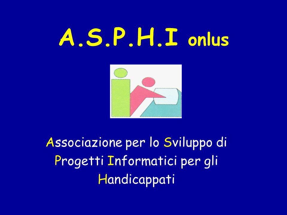 A.S.P.H.I onlus Associazione per lo Sviluppo di Progetti Informatici per gli Handicappati