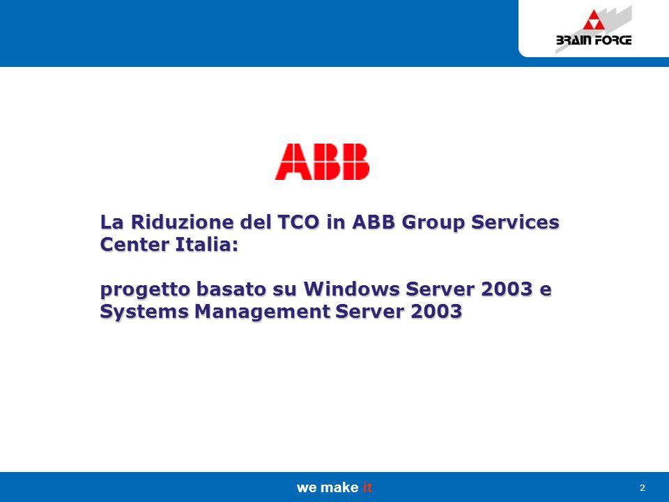 we make it 3 Group Services Center Italia La gestione Ottimizzata del software permette risparmi sui costi IT ABB Group Services Center Italia garantisce livelli di erogazione dei servizi IT che si collocano tra i più elevati per qualità nel suo gruppo.