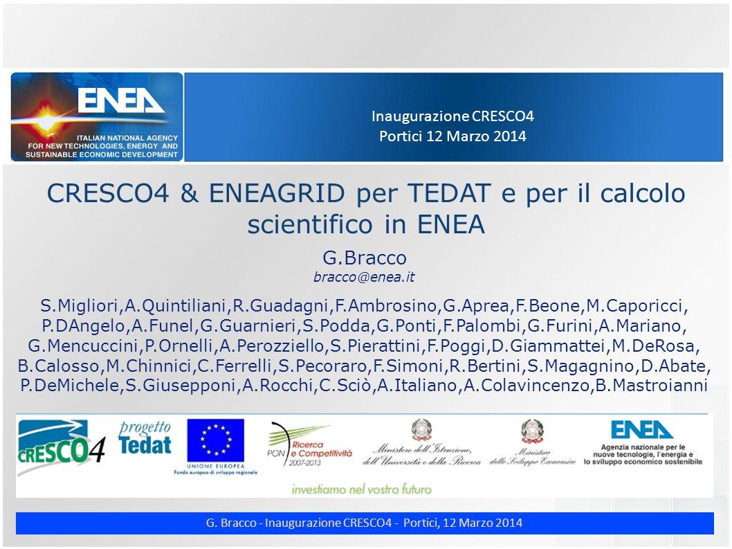 G. Bracco - Inaugurazione CRESCO4 - Portici, 12 Marzo 2014 Inaugurazione CRESCO4 Portici 12 Marzo 2014 CRESCO4 & ENEAGRID per TEDAT e per il calcolo s
