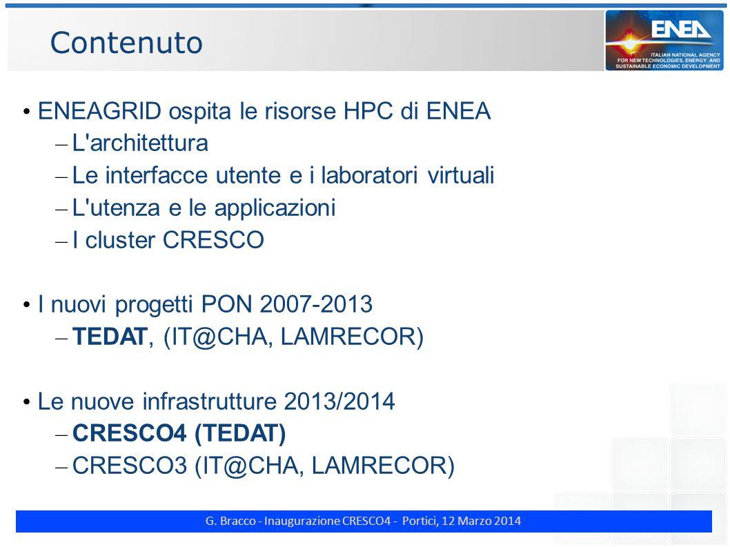 G. Bracco - Inaugurazione CRESCO4 - Portici, 12 Marzo 2014 Contenuto ENEAGRID ospita le risorse HPC di ENEA – L'architettura – Le interfacce utente e