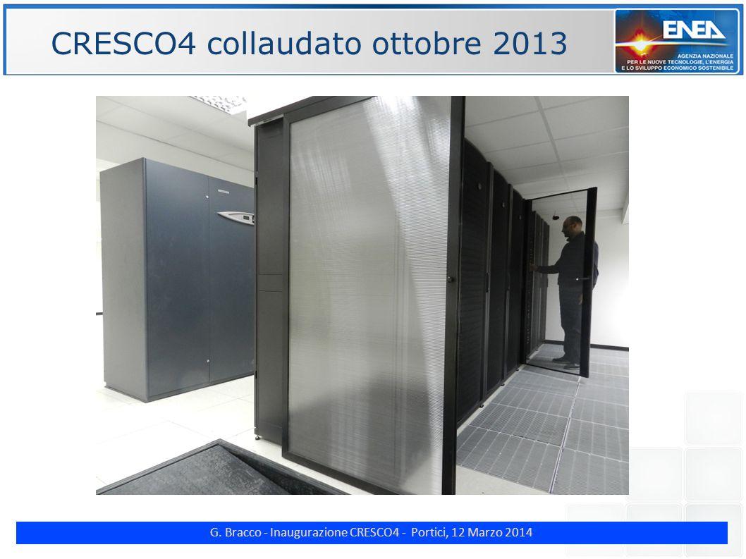 G. Bracco - Inaugurazione CRESCO4 - Portici, 12 Marzo 2014 ENE CRESCO4 collaudato ottobre 2013