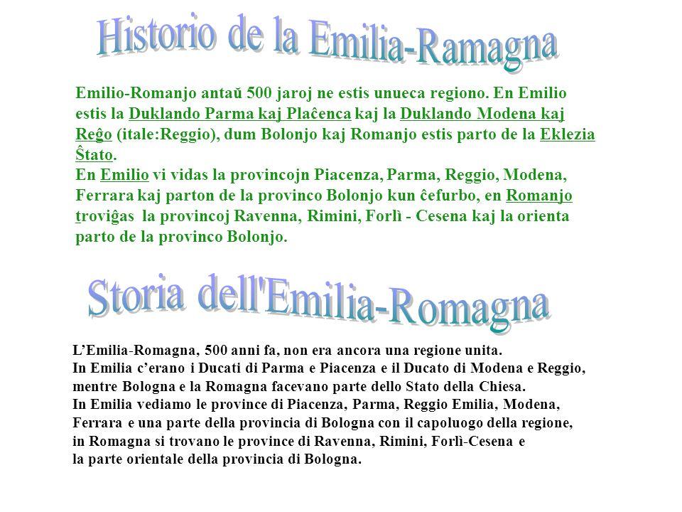 L'Emilia Romagna: storia Emilio-Romanjo antaŭ 500 jaroj ne estis unueca regiono.