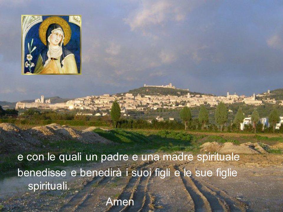e con le quali un padre e una madre spirituale benedisse e benedirà i suoi figli e le sue figlie spirituali.