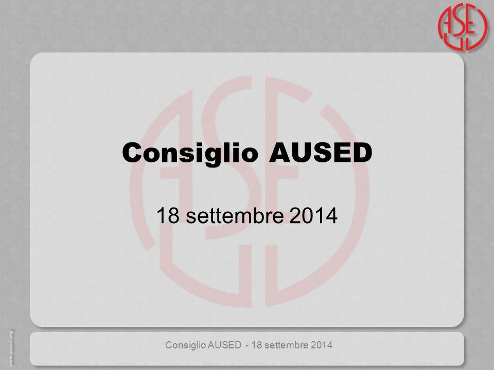 Consiglio AUSED - 18 settembre 2014 Consiglio AUSED 18 settembre 2014