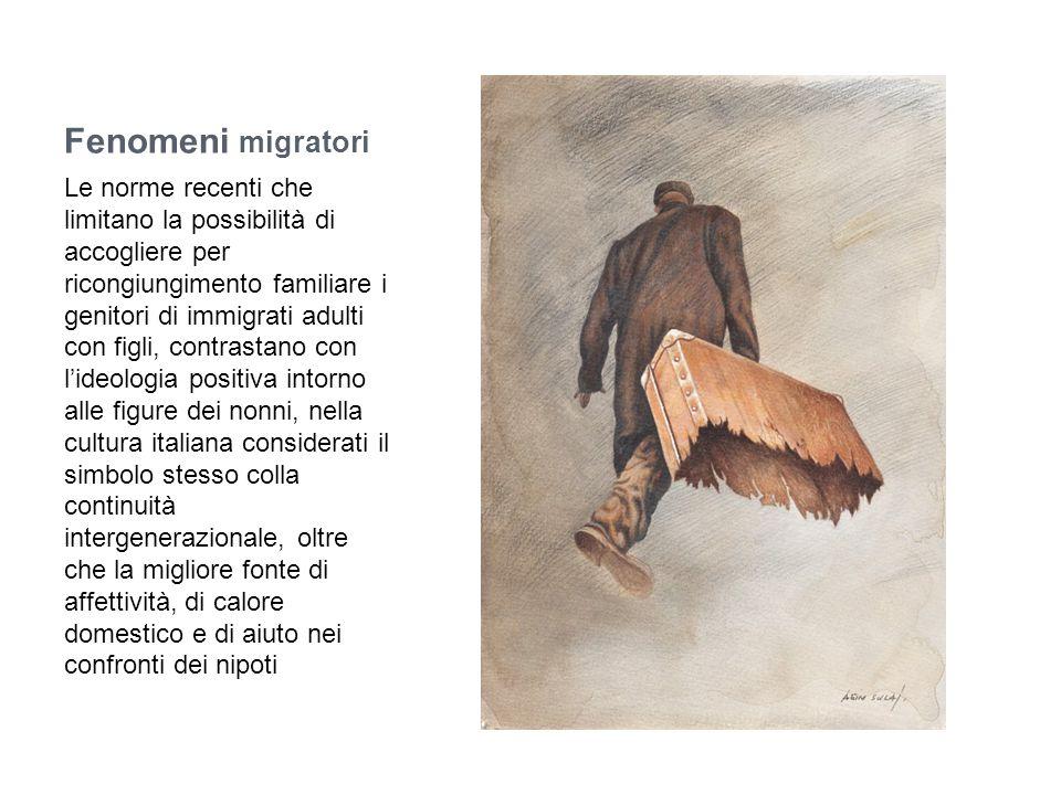 Fenomeni migratori Le norme recenti che limitano la possibilità di accogliere per ricongiungimento familiare i genitori di immigrati adulti con figli,