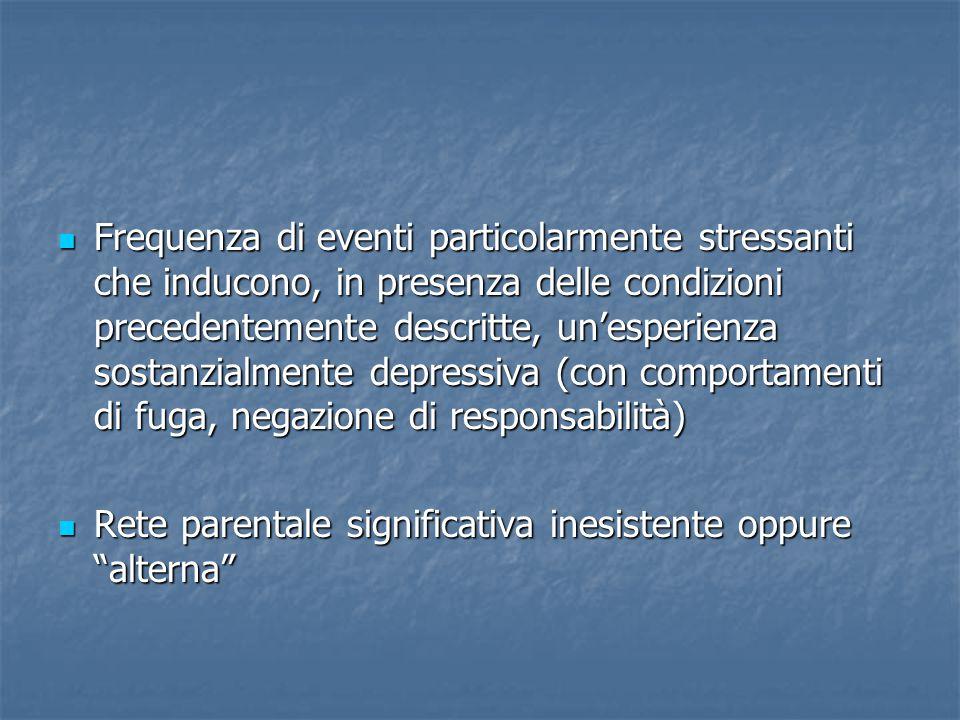 Frequenza di eventi particolarmente stressanti che inducono, in presenza delle condizioni precedentemente descritte, un'esperienza sostanzialmente dep