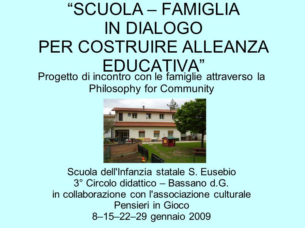 Progetto di incontro con le famiglie attraverso la Philosophy for Community Scuola dell Infanzia statale S.
