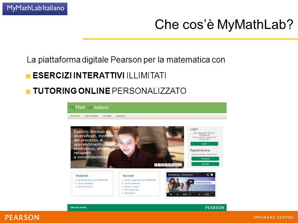 Che cos'è MyMathLab? La piattaforma digitale Pearson per la matematica con ESERCIZI INTERATTIVI ILLIMITATI TUTORING ONLINE PERSONALIZZATO