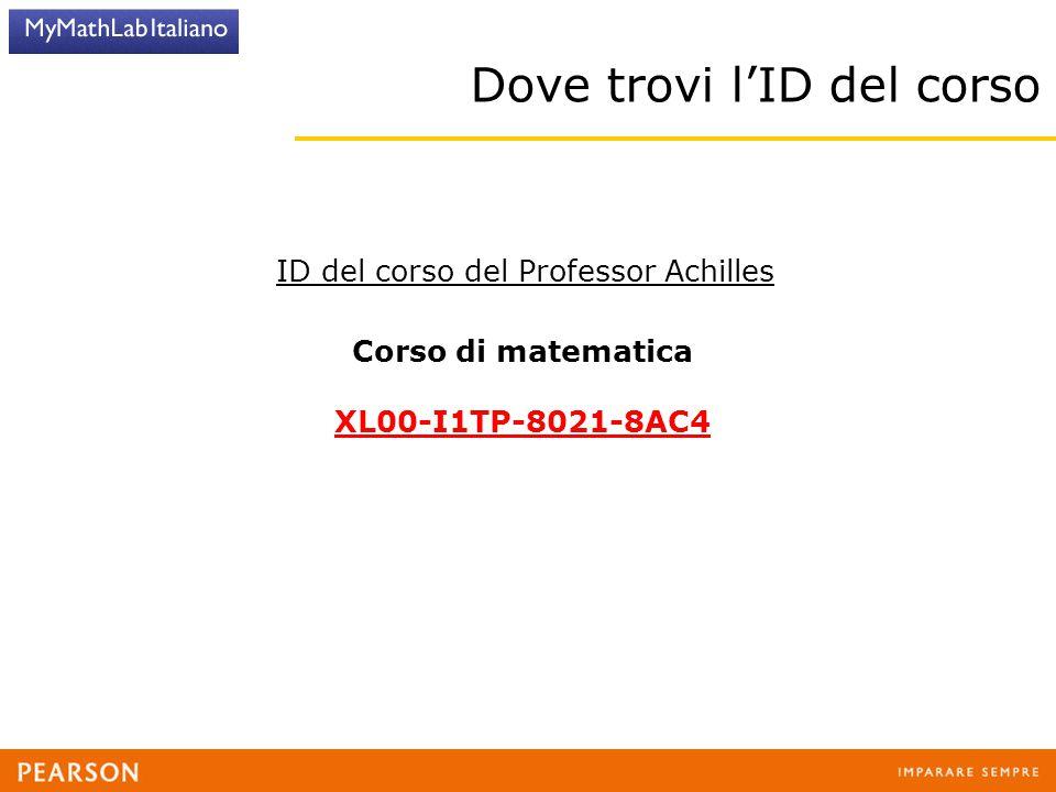 Dove trovi l'ID del corso ID del corso del Professor Achilles Corso di matematica XL00-I1TP-8021-8AC4