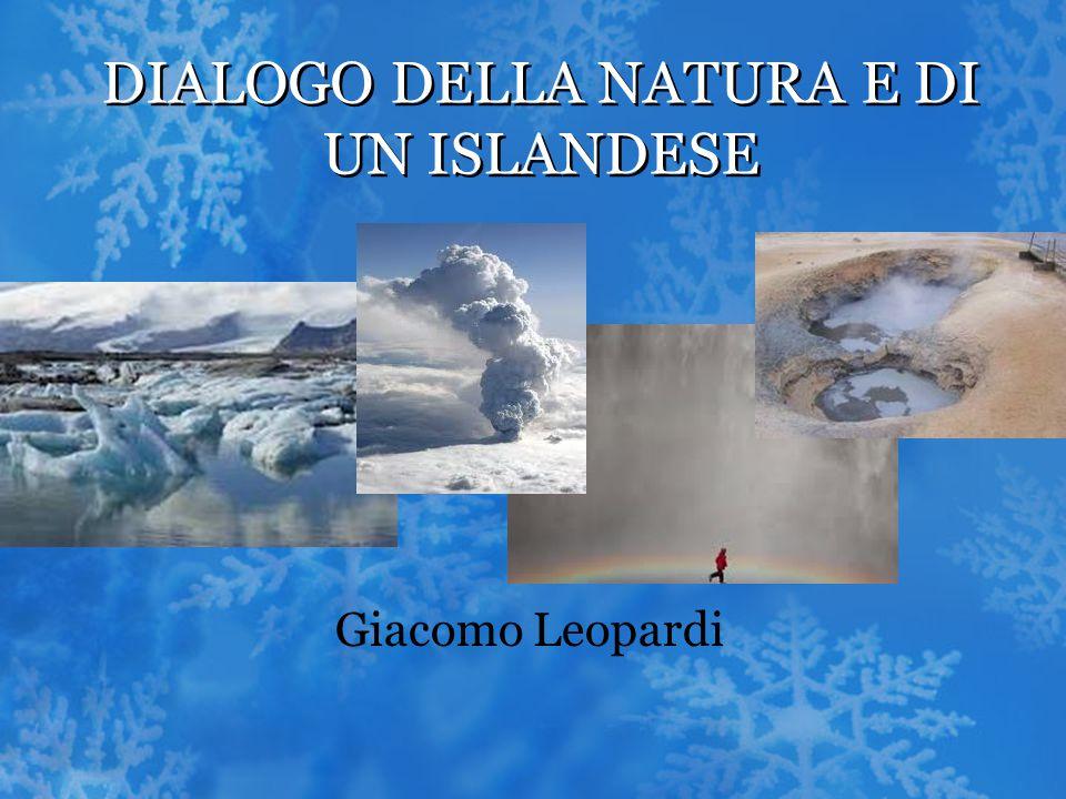 DIALOGO DELLA NATURA E DI UN ISLANDESE Giacomo Leopardi