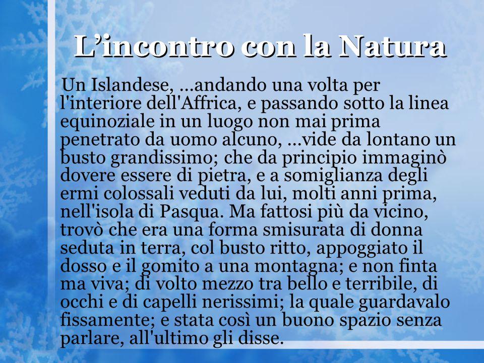 Natura matrigna Pessimismo cosmico, cosmico perché la condizione che descrive riguarda tutto l'universo e tutte le fasi della storia e dell'umanità.