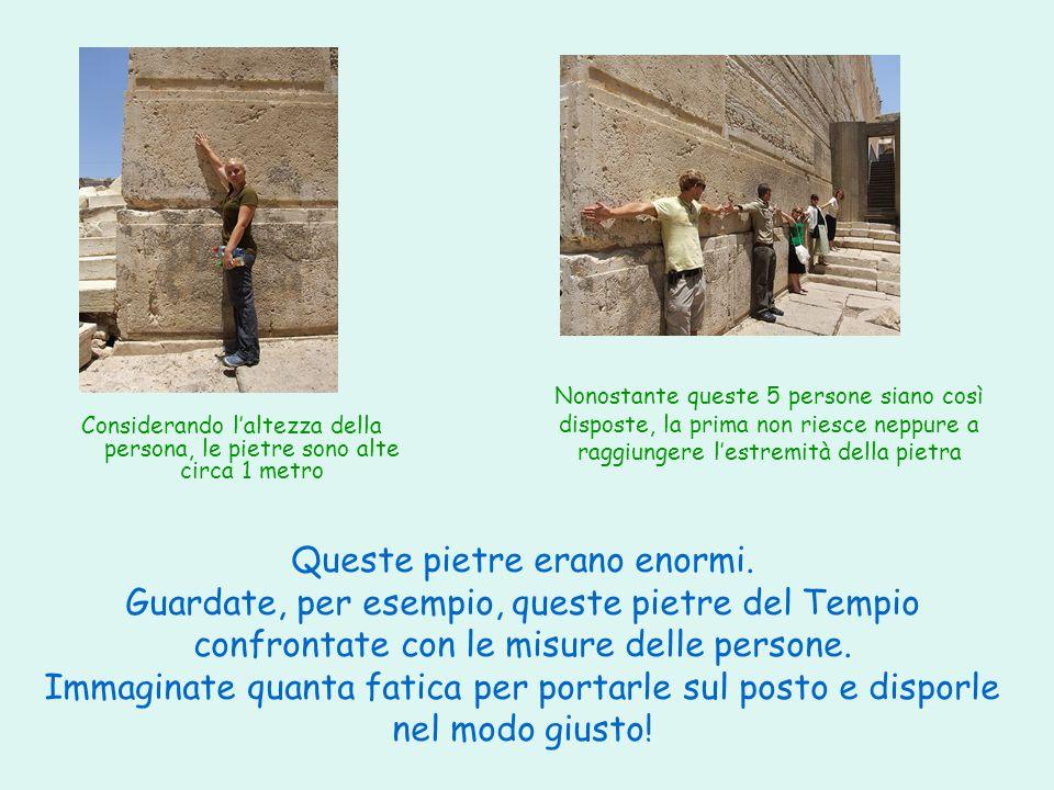 I templi materiali erano fatti da enormi mattoni messi uno sopra l'altro. Questi mattoni venivano ricavati da cave di pietra e poi portati nel luogo d