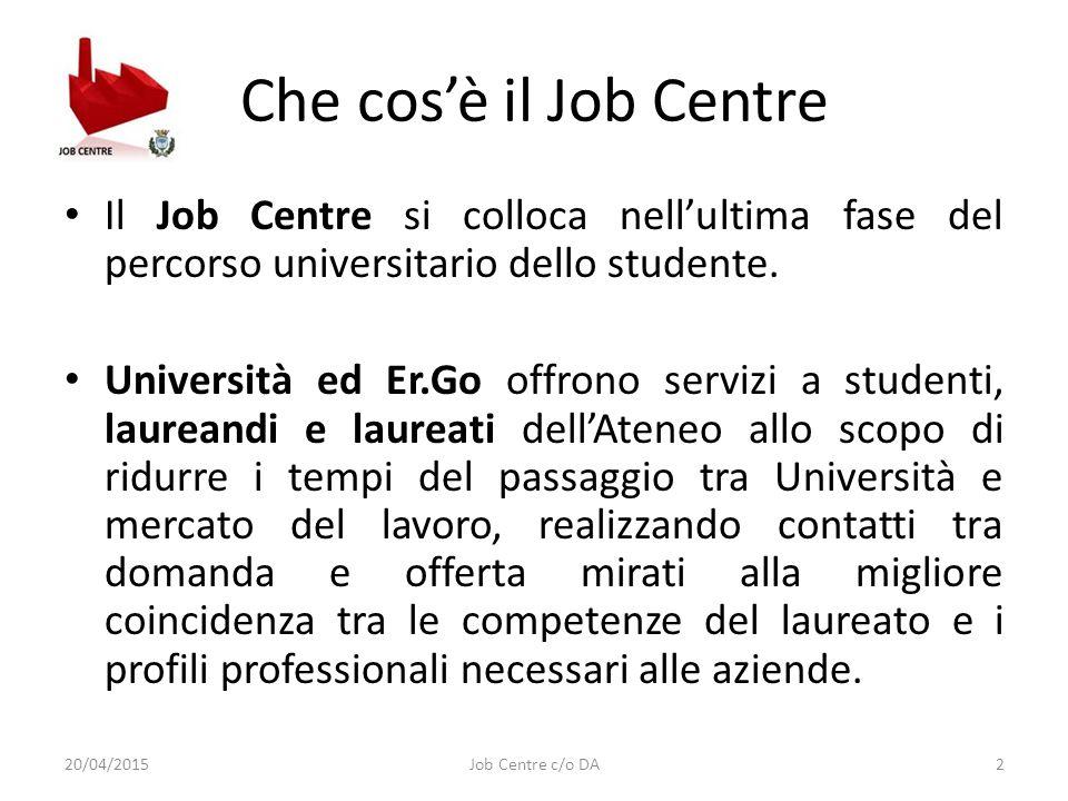 Che cos'è il Job Centre Il Job Centre si colloca nell'ultima fase del percorso universitario dello studente.
