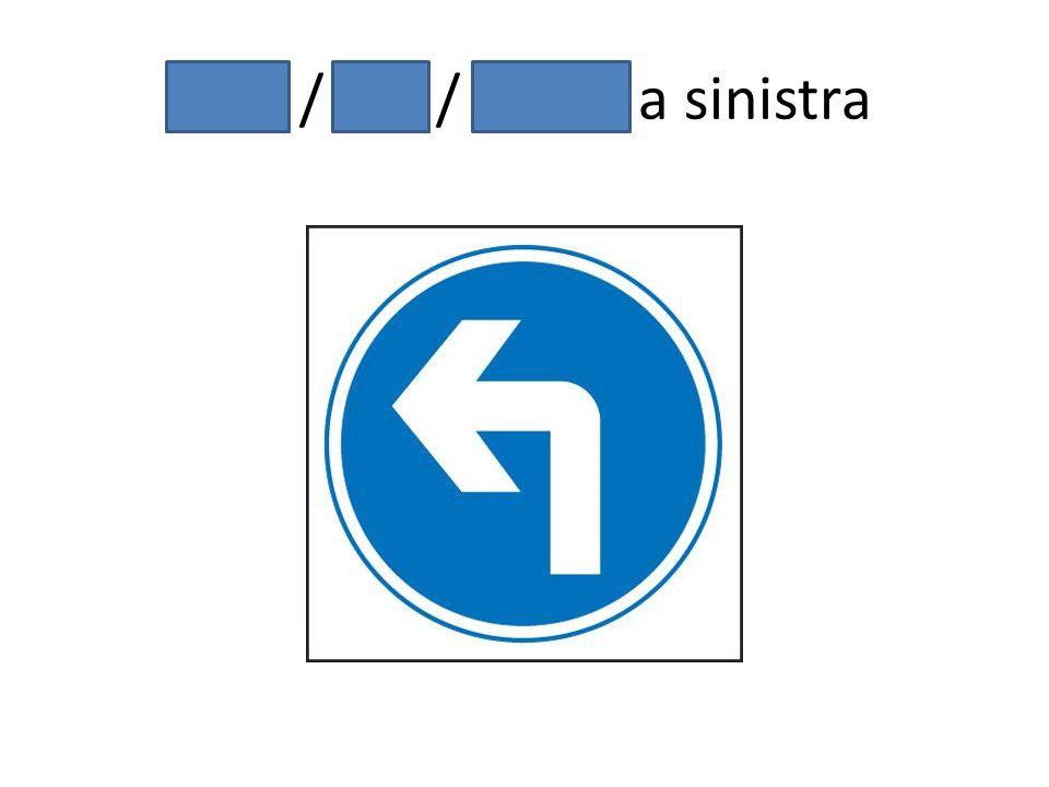Gira / giri / girate a sinistra