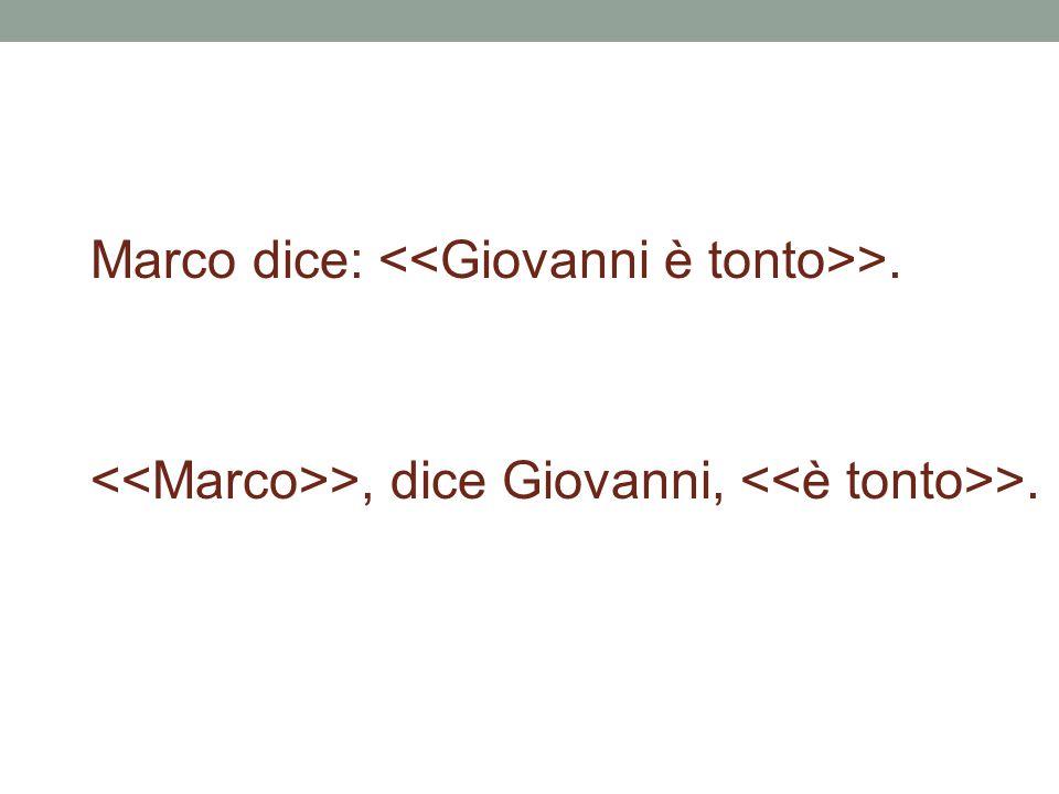 >, dice Giovanni, >. Marco dice: >.