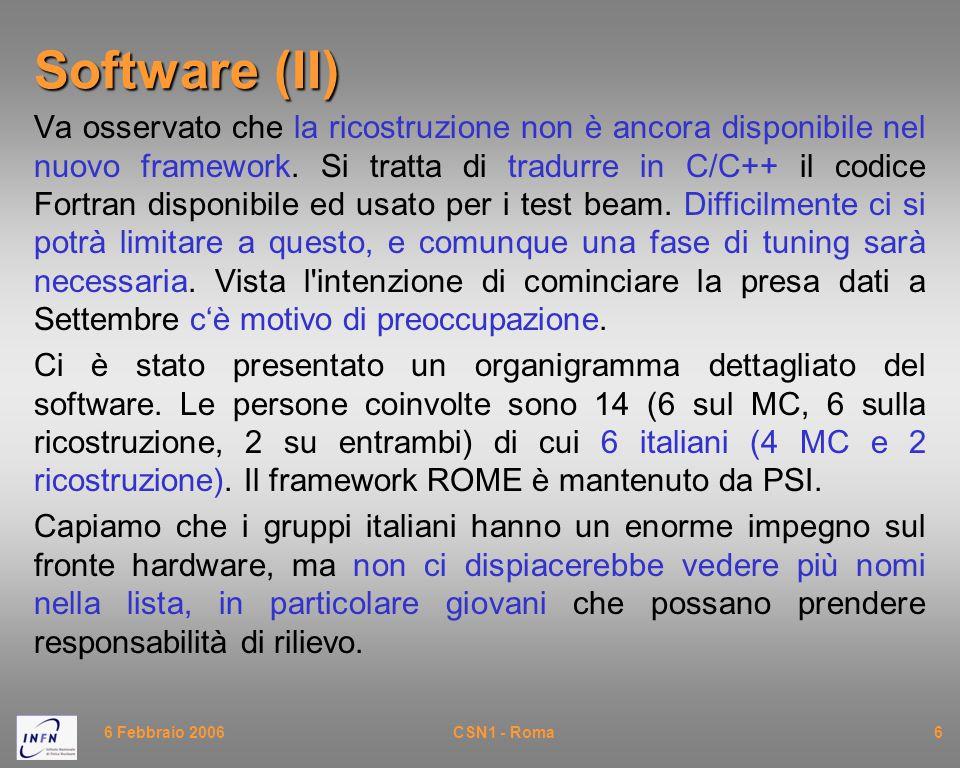 6 Febbraio 2006CSN1 - Roma7 Software (III) Il modello di calcolo ci pare ancora confuso.