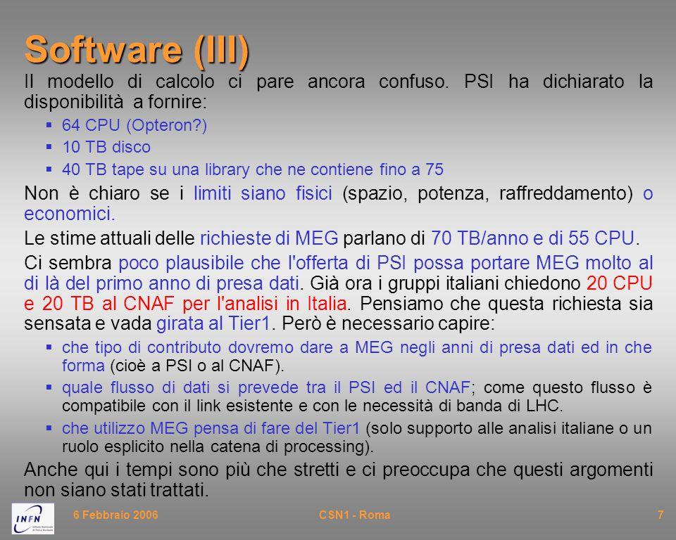 6 Febbraio 2006CSN1 - Roma8Riassunto Aspettiamo, con una certa trepidazione, il resoconto dell'installazione e l'inizio della presa dati.