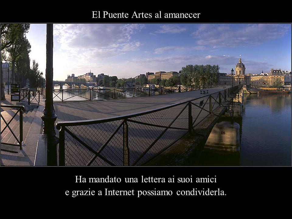 El Puente Artes al amanecer Ha mandato una lettera ai suoi amici e grazie a Internet possiamo condividerla.