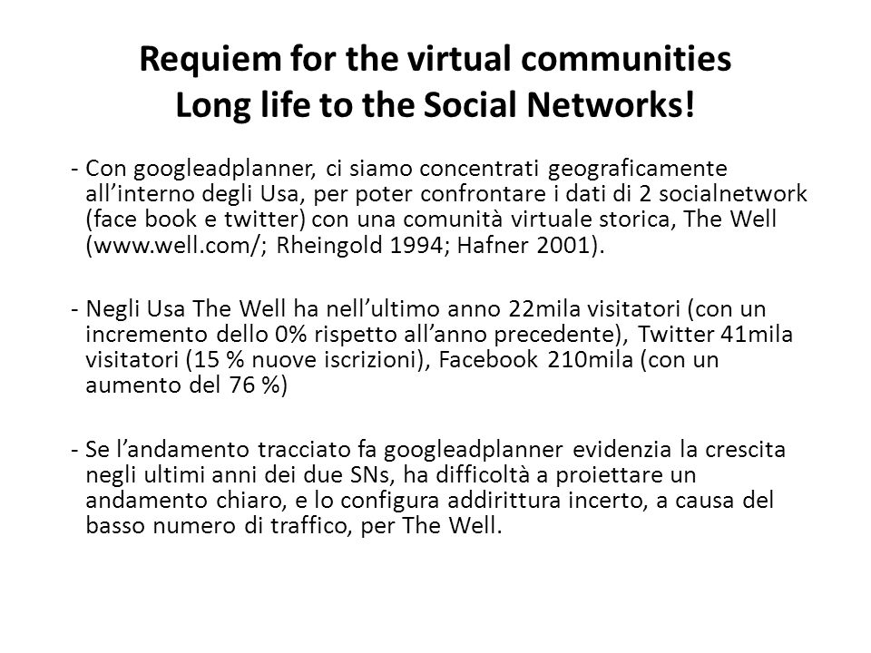 Requiem for the virtual communities Long life to the Social Networks.