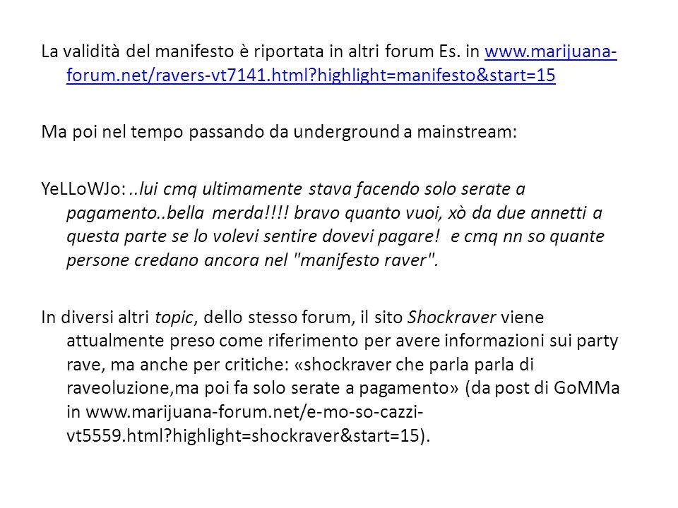 La validità del manifesto è riportata in altri forum Es. in www.marijuana- forum.net/ravers-vt7141.html?highlight=manifesto&start=15www.marijuana- for