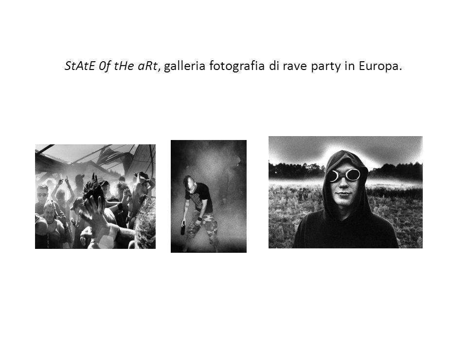 StAtE 0f tHe aRt, galleria fotografia di rave party in Europa.