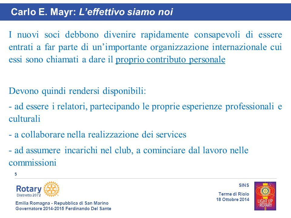 Emilia Romagna - Repubblica di San Marino Governatore 2014-2015 Ferdinando Del Sante Distretto 2072 5 SINS Terme di Riolo 18 Ottobre 2014 I nuovi soci