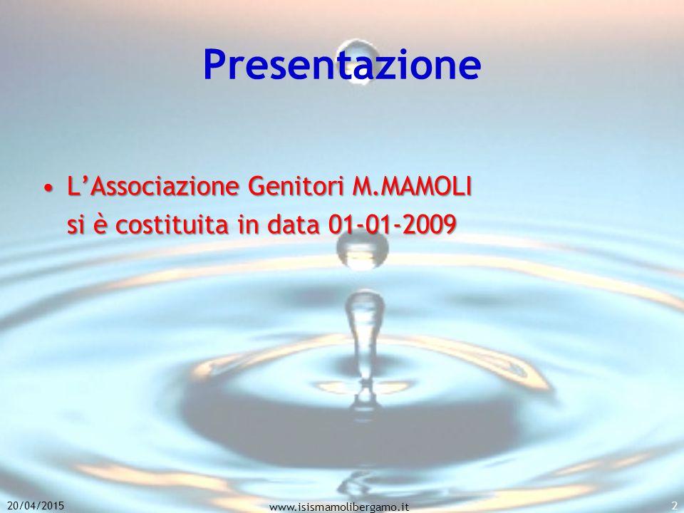 20/04/2015 www.isismamolibergamo.it 2 Presentazione L'AssociazioneGenitori M.MAMOLIL'Associazione Genitori M.MAMOLI si è costituita in data 01-01-2009