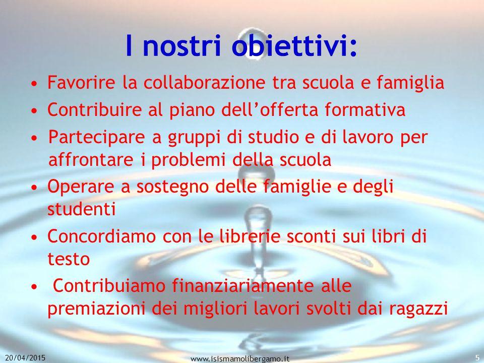 20/04/2015 www.isismamolibergamo.it 5 I nostri obiettivi: Favorire la collaborazione tra scuola e famiglia Contribuire al piano dell'offerta formativa