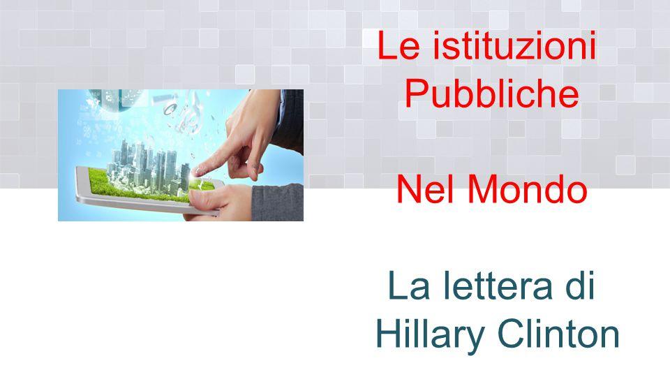 Le istituzioni Pubbliche Nel Mondo La lettera di Hillary Clinton