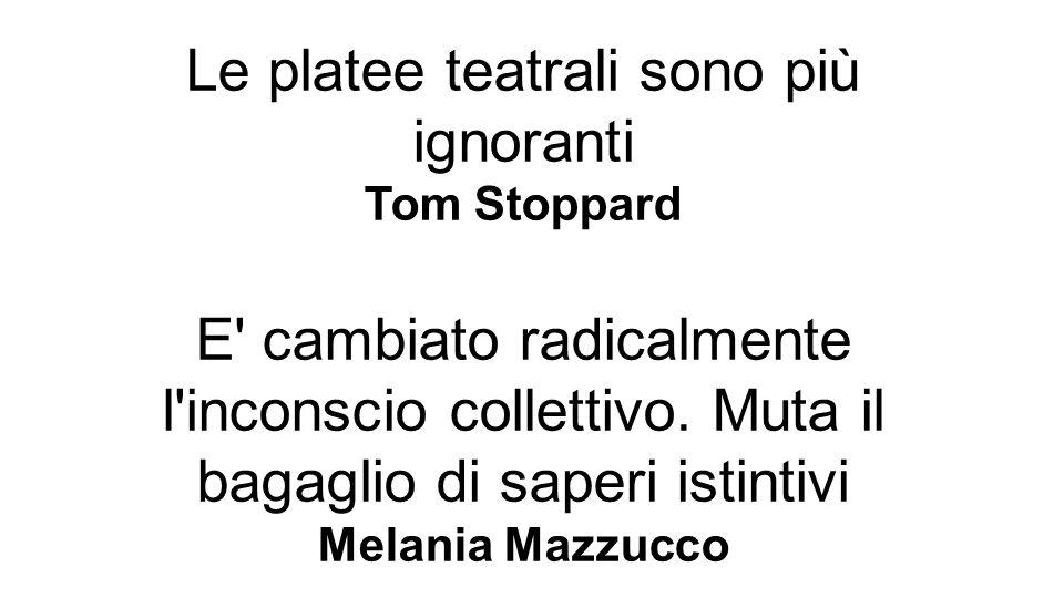 Le platee teatrali sono più ignoranti Tom Stoppard E cambiato radicalmente l inconscio collettivo.
