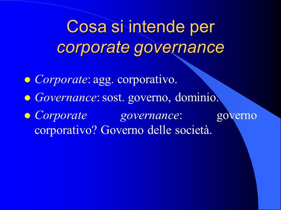 Cosa si intende per corporate governance l Corporate: agg.