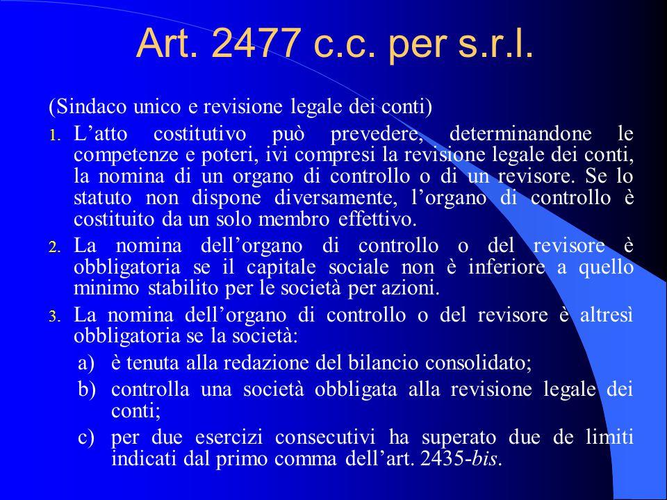 Art.2477 c.c. per s.r.l. (Sindaco unico e revisione legale dei conti) 1.