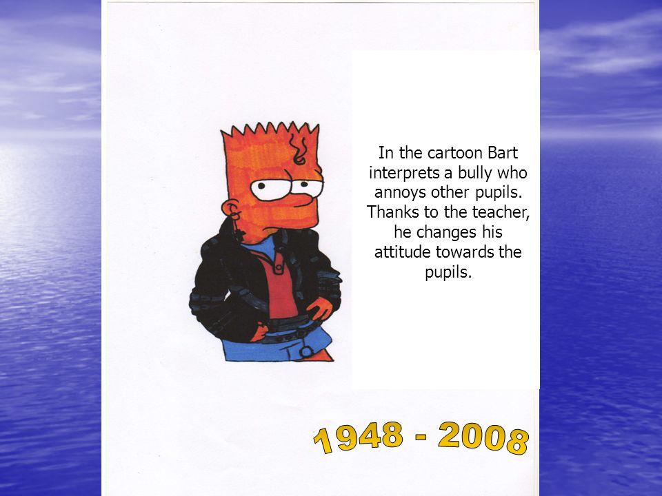 Nel cartone Bart interpreta un bullo che infastidisce i suoi compagni.