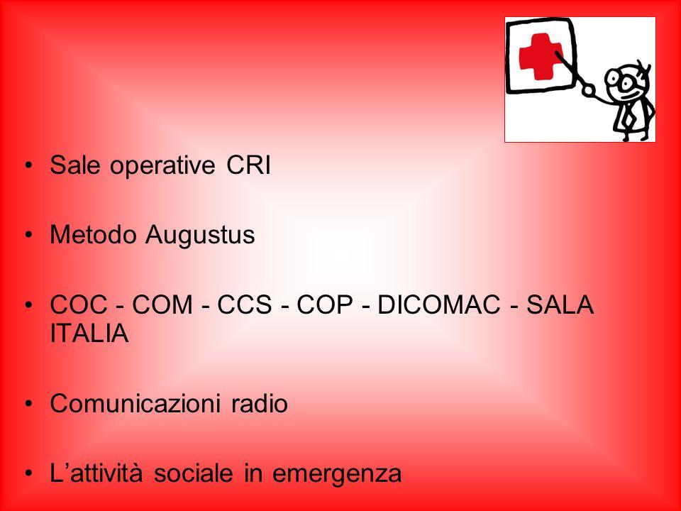 Sale operative CRI Metodo Augustus COC - COM - CCS - COP - DICOMAC - SALA ITALIA Comunicazioni radio L'attività sociale in emergenza