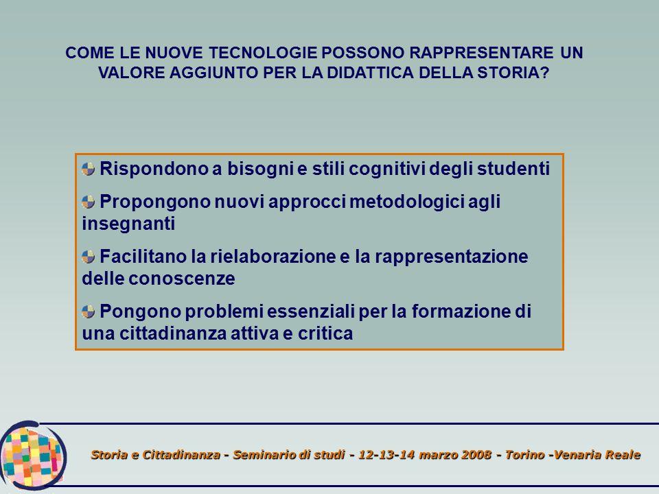 Storia e Cittadinanza - Seminario di studi - 12-13-14 marzo 2008 - Torino -Venaria Reale COME LE NUOVE TECNOLOGIE POSSONO RAPPRESENTARE UN VALORE AGGIUNTO PER LA DIDATTICA DELLA STORIA.