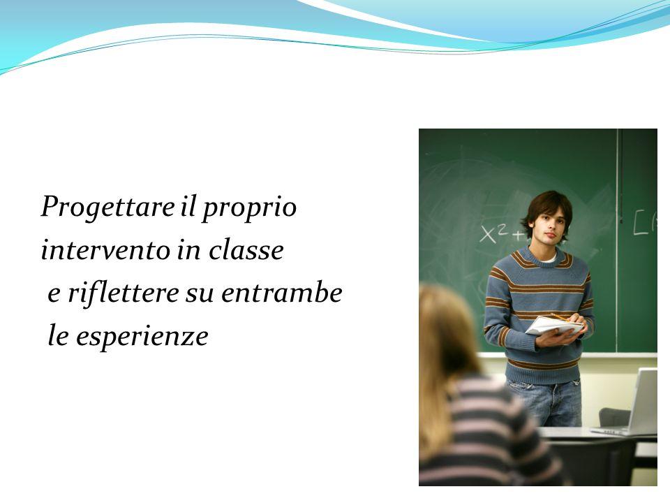 Progettare il proprio intervento in classe e riflettere su entrambe le esperienze
