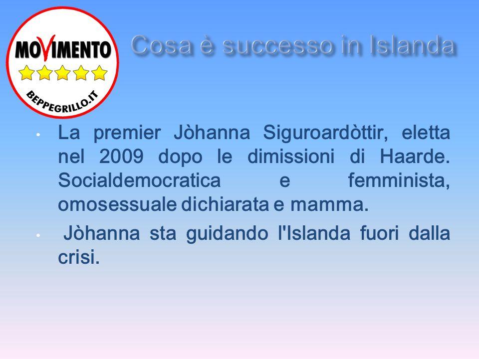 La premier Jòhanna Siguroardòttir, eletta nel 2009 dopo le dimissioni di Haarde. Socialdemocratica e femminista, omosessuale dichiarata e mamma. Jòhan