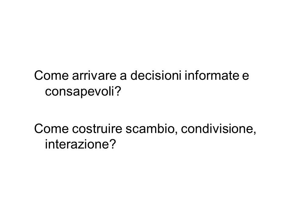 Come arrivare a decisioni informate e consapevoli.