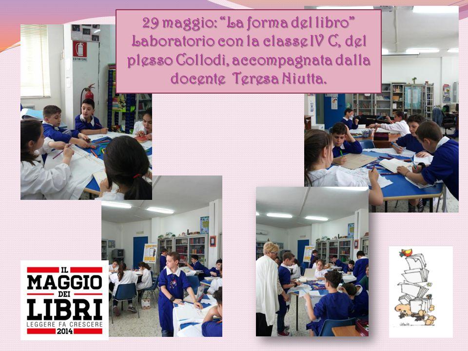 """29 maggio: """"La forma del libro"""" Laboratorio con la classe IV C, del plesso Collodi, accompagnata dalla docente Teresa Niutta."""