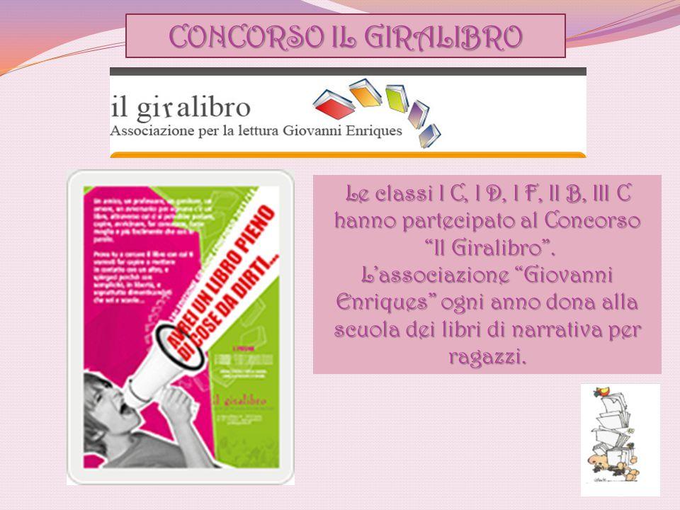 """CONCORSO IL GIRALIBRO Le classi I C, I D, I F, II B, III C hanno partecipato al Concorso """"Il Giralibro"""". """"Il Giralibro"""". L'associazione """"Giovanni Enri"""
