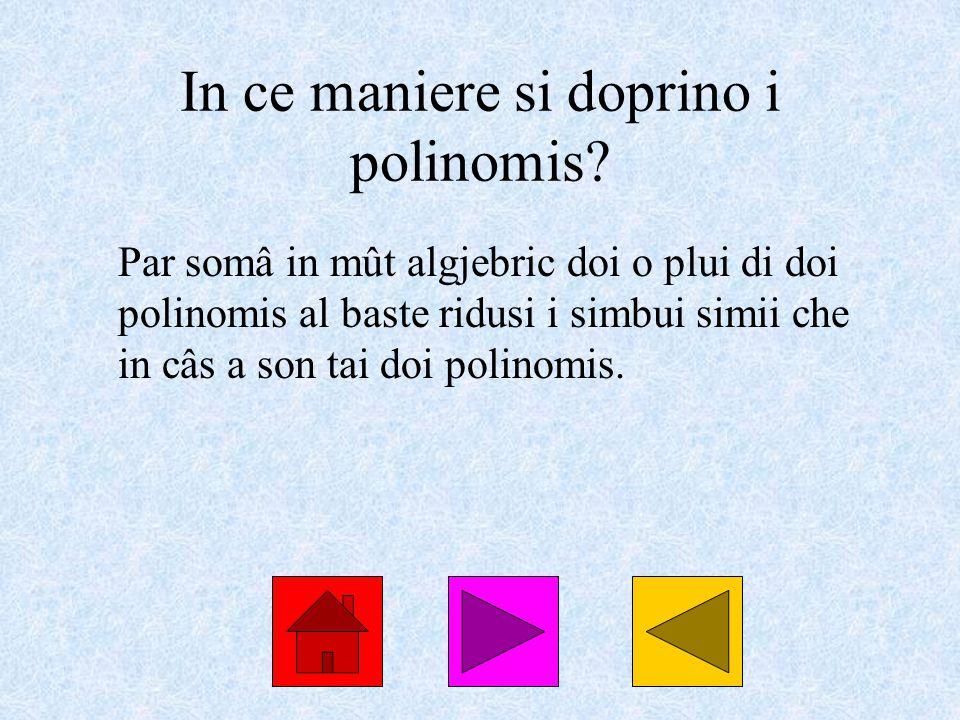 In ce maniere si doprino i polinomis.